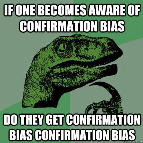 confirm bias